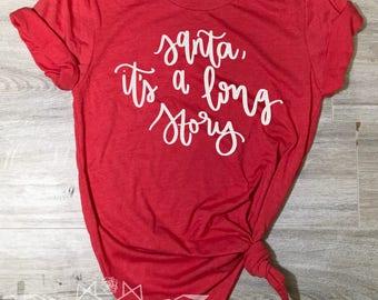 Christmas Shirt, Santa it's a Long Story Shirt, Naughty List Tee, Christmas PJ's, Naughty or Nice Shirt Women, Cute Women's Christmas Shirt