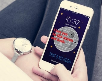 I love you to the moon and back. That's no moon...  Iphone 7 wallpaper