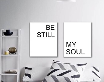 Be Still My Soul Print, Above Bed Art, Wedding Gift, Nursery Decor, Bedroom decor, Couple Print, Valentines printable, Minimalist art,