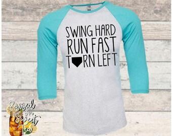 Swing Hard, Run Fast, Turn Left - Baseball Softball - Raglan Baseball Shirt