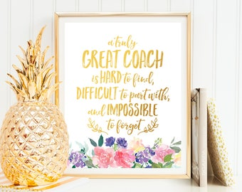 A truly great coach is hard to find Coach Appreciation Coach Thank You Coach Gift Wall Art Gift Christmas Gift Printable Gift Retirement
