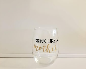 Drink like a mother, Wine Glass