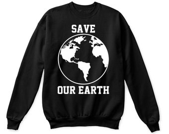 Earth day, save our earth shirt, earth day shirt, save our earth t shirt, earth t-shirt, earth day gift, save our earth tshirt,earth day tee