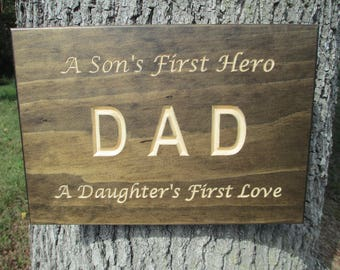 Rustic Dad Carved Wood Sign,DAD A Son's First Hero A Daughter's First Love Carved Wood Sign,Carved Dad Sign, Father's Day Sign, Gift For Him