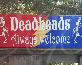 Grateful Dead Deadheads Always Welcome handmade wood sign