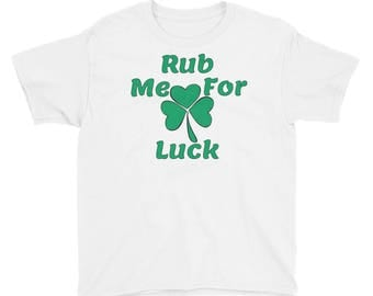 Rub Me For Luck St. Patrick's Day Clover Youth Short Sleeve T-Shirt