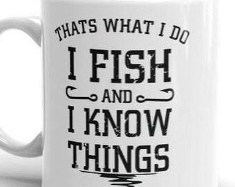 Funny Fishing Mugs - Fisherman Gift - That's what I do I fish and I know things - Funny Fishing Mugs 11oz / 15oz