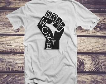 Stay Woke Shirt, Stay Woke Tshirt, Activist T Shirt, Ally Tshirt, Power Fist Shirt, Black Power Shirt, Black Lives Matter Shirt, White Shirt