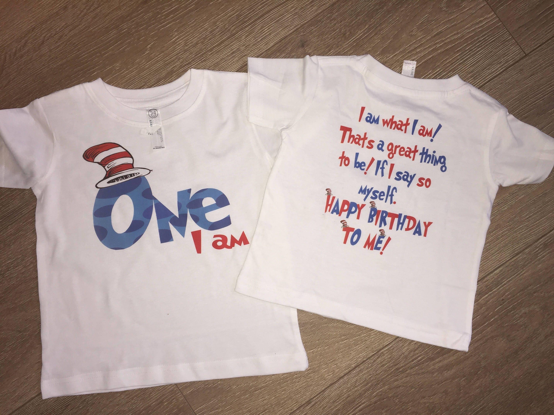 One I Am Birthday Shirt Dr Seuss