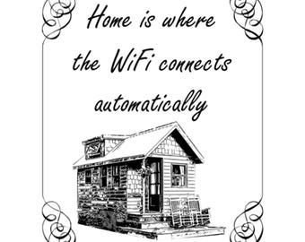 Home Is Where The WiFi Connects Automatically, Wall-Decoration, Welcome Sign, Home Office Decor, Printable, Simple Black & White, 8x10