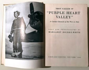 1944 They Called It Purple Heart Valley: A Combat Chronicle of the War in Italy by Margaret Bourke-White hardcover 1st edition