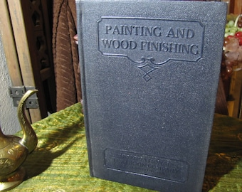 """Vintage """"Painting and Wood Finishing"""" by the International Textbook Company of Scranton PA copyright 1937 #253"""