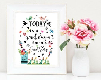 Today is a Good Day for a Good Day Digital Art Beautiful Watercolor Floral Wall Art Inspirational Motivational Quotes Office Dorm Decor