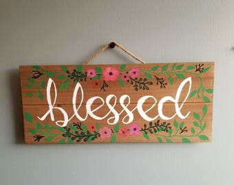 """Hand painted wooden """"Blessed"""" sign"""