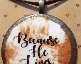 Because He Lives - Handmade Christian Inspirational Necklace - FREE SHIPPING
