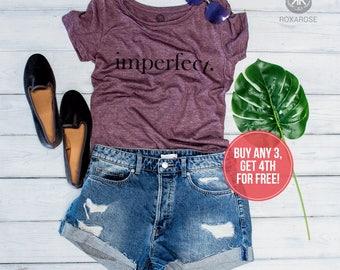 Imperfect, Women Shirt, Ladies Shirt, Imperfect Shirt, Inspirational Shirt, Motivational Shirt, Imperfect T-shirt