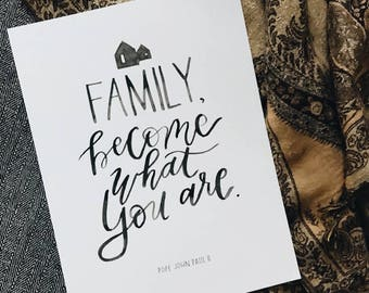 Family, Become What You Are