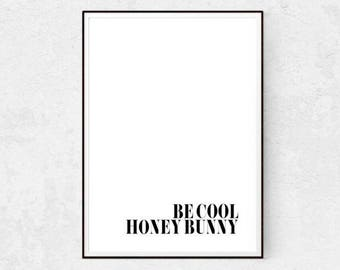 Be Cool Honey Bunny Poster, Printable Art, Digital Print, Minimalist Poster Art Quote