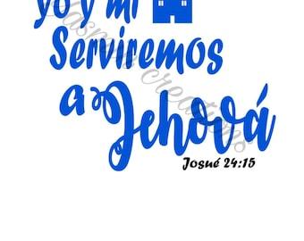 Spanish Yo y mi casa Serviremos a Jehová SVG file for cricut design space