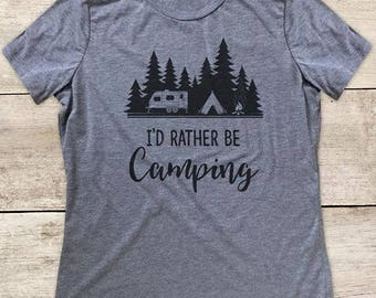 I'd Rather Be Camping shirt Women's Relaxed Triblend Shirt or Athletic Heather Grey Shirt