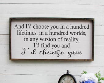 And I'd choose you in a hundred lifetimes, Entryway Decor, Farmhouse Decor, Foyer, Rustic Entryway Decor, Large Signs, Farmhouse Signs