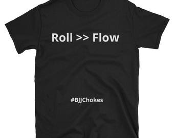 Roll >> Flow BJJ Jiu-Jitsu T-Shirt