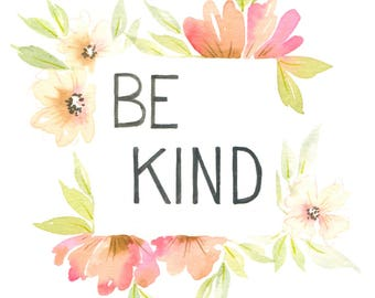 Be Kind Giclee' Art Print 8 x 10