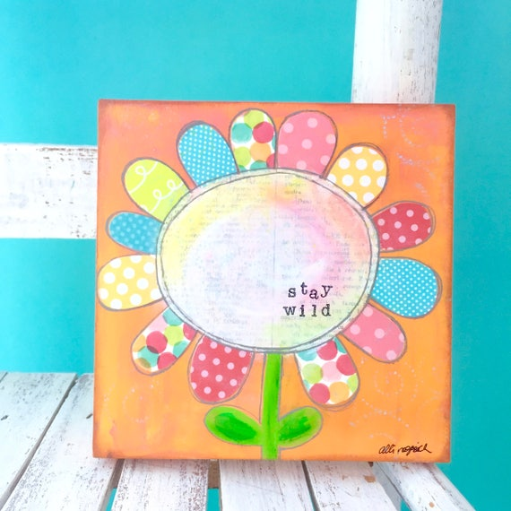 Mixed Media Flower Art • Whimsical Flower Art • Orange Artwork • Colorful Flower art • Daisy Painting on wood • Stay Wild • Colorful decor