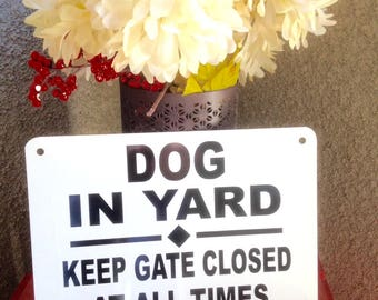 "14"" x 10"" Dog in yard  Keep Gate Closed At all Times Sign heavy metal non rust aluminum ship 24 hrs beware of dog sign"