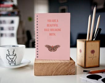 You are a Beautiful, Rule-Breaking Moth - Lined - Parks and Recreation inspired Journal/notebook