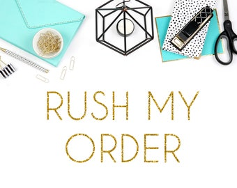RUSH ORDER Add this listing to your order to get it processed faster