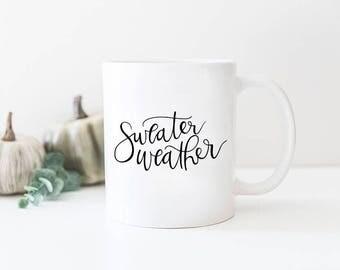 Sweater Weather Mug - Hand Lettered Mug, Cute Fall Mug, Cozy Coffee Mug, Hygge Mug, Winter Weather Mug, Coffee Mug Gift