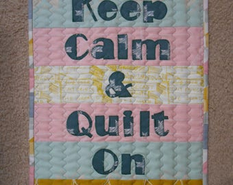 Keep Calm & Quilt On quilted sign