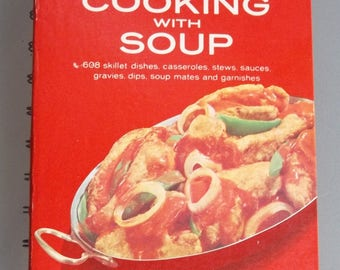 Campbell's Cookbook, Cooking with Soup, Vintage Cookbook, Recipes, Cooking Tips and Hints, Spiral Bound 200 Page Hardcover Cookbook