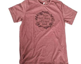 Brave Heart Shirt Brave Heart Strong Will Kind Soul Peace shirt