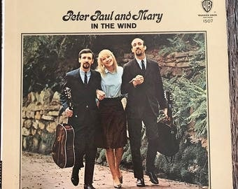 Peter Paul And Mary LP - In The Wind LP By Peter Paul And Mary - W-1507 - Vintage Peter Paul And Mary Record - Folk Music Record