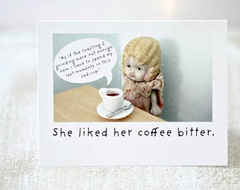 "Blank Doll Card Coffee Humor ""Bitter"" Bisque Doll Stationary (1) Claudia Adventures"