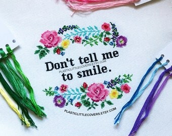 """Cross Stitch Kit """"Don't Tell Me To Smile"""". Modern Feminist Floral Counted Cross Stitch Kit. DIY Craft Funny cross stitch."""