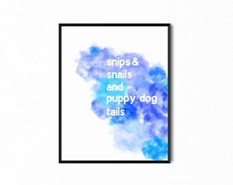 Snips & Snails and Puppy Dog Tails Little Boy Watercolor Printable, Baby Nursery Room Wall Art, Art for Kids, Art Print, Digital Print