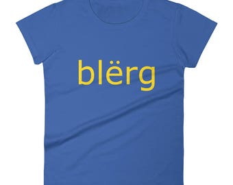 "30 Rock Shirt ""blerg"" Liz Lemon Tina Fey Funny TV Show IKEA Women's short sleeve t-shirt"