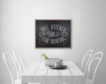 Kitchen PRINTABLE Art Print - This Kitchen Is For Dancing - Black And White Chalkboard Background - Housewarming Gift - Art Print - SKU:468