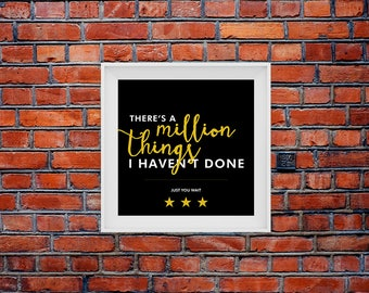 """Hamilton Musical- Printable Square Poster Print: Million Things I Haven't Done - Up to 24"""" Square"""