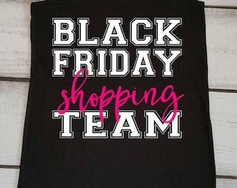 Black Friday Shopping Team, Black Friday Shirts, Black Friday Tank Top, Black Friday Crew, Black Friday Sales, Custom Shopping Shirt