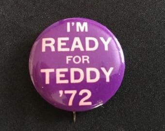 """Vintage 1972 Teddy Kennedy Campaign Button/ """"I'm Ready for Teddy '72""""/ 1972 Election/ Senator Ted Kennedy/ Teddy Kennedy"""