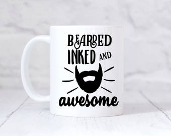 Bearded Inked and Awesome, Fathers day, dad mug, fuzzy daddy, dad gift