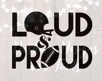DIGITAL DOWNLOAD svg png loud and proud football mom cut file iron on vinyl HTV boy girl shirt print car decal silhouette cricut