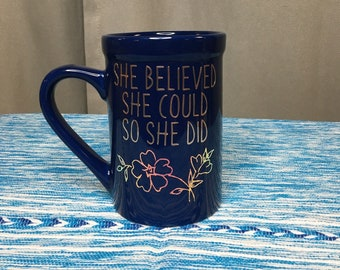 She believed she could so she did mug - strong women