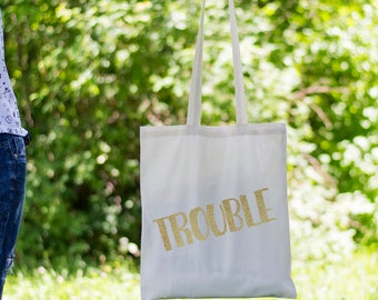 TROUBLE - Cotton Tote Bag  Funny Gift for Girl, Gifts for Her, Beach Tote, Bachelorette Party, Summer Beach Bag, Gift Ideas Totebag