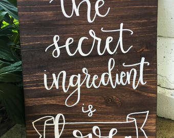 Love Is The Secret Ingredient | Kitchen | Home Decor | Hand Lettered Wooden Sign