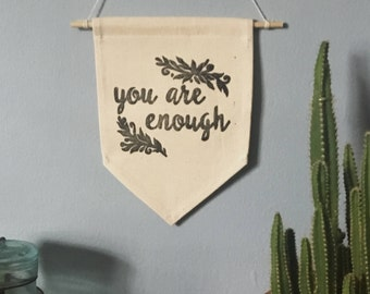 Block Printed Banner, You Are Enough